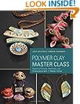 Polymer Clay Master Class: Exploring...