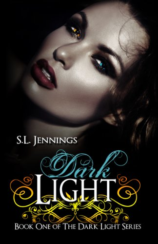 Dark Light (The Dark Light Series) by S.L. Jennings