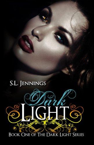 Dark Light (The Dark Light Series) by S.L. Jennings