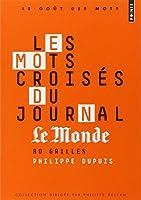Les mots croisés du journal Le Monde : 80 grilles