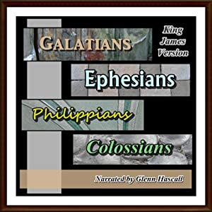 Galatians, Ephesians, Philippians and Colossians KJV Audiobook