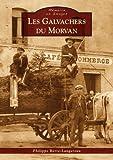 """Afficher """"Les galvachers du Morvan"""""""