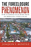 The Foreclosure Phenomenon: How to Defend Your Home from an Impending Foreclosure