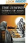 The Jewish Gospel of John: Discoverin...