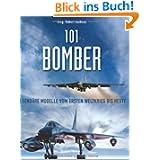 101 Bomber: Legendäre Modelle vom 1. Weltkrieg bis heute