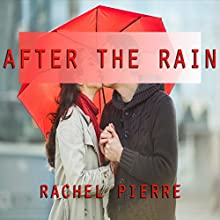 After the Rain (       UNABRIDGED) by Rachel Pierre Narrated by Sydney Grace King
