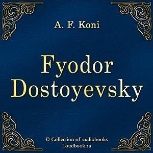 F. M. Dostoevskij [Fyodor Dostoyevsky] | [Anatolij Fedorovich Koni]