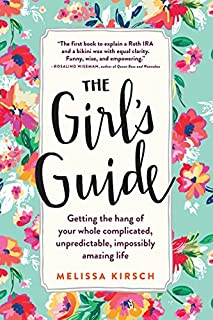 Book Cover: The Girl's Guide: Getting the hang of your whole complicated, unpredictable, impossibly amazing life