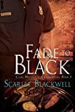 Fade to Black (Clear Water C... - Scarlet Blackwell