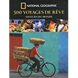 500 voyages de r�ve : Saveurs du mondepar Keith Bellows