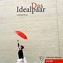 Das Idealpaar (Deutsch als Fremdsprache) (       ungekürzt) von Leonhard Thoma Gesprochen von:  N. N.
