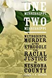 img - for One Mississippi, Two Mississippi: Methodists, Murder, and the Struggle for Racial Justice in Neshoba County book / textbook / text book