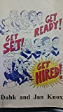 img - for Get Ready! Get Set! Get Hired! book / textbook / text book