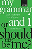 img - for My Grammar and I...Or Should That Be Me?: How to Speak and Write It Right (N/A) book / textbook / text book