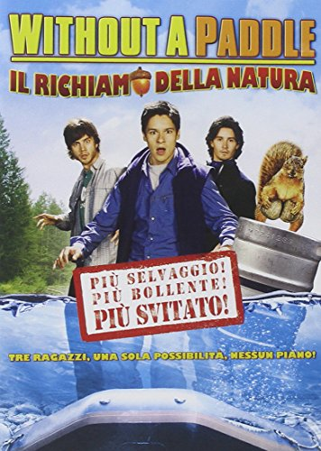Without a paddle - Il richiamo della natura [IT Import]