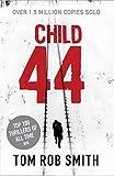 Tom Rob Smith Child 44 (Child 44 Trilogy 1)