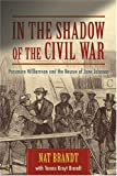 In the Shadow of the Civil War: Passmore Williamson and the Rescue of Jane Johnson (157003687X) by Brandt, Nat