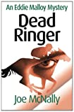 Dead Ringer (The Eddie Malloy Series) (Volume 6)