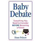 Baby Debate: Everything you need to consider BEFORE becoming a parent