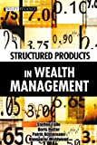 Structured Products in Wealth Management (Wiley Finance)