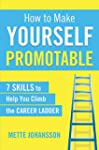 How to Make Yourself Promotable: 7 sk...
