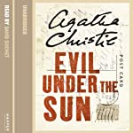 Evil Under the Sun (       UNABRIDGED) by Agatha Christie Narrated by David Suchet