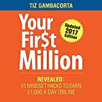 Your First Million: 15 Mindset Hacks to Earn $1,000 a Day | Tiz Gambacorta