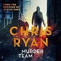Murder Team Hörbuch von Chris Ryan Gesprochen von: Michael Fenner