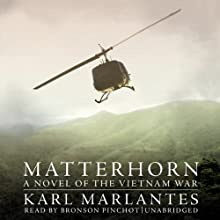 Matterhorn: A Novel of the Vietnam War (       UNABRIDGED) by Karl Marlantes Narrated by Bronson Pinchot