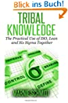 TRIBAL KNOWLEDGE - The Practical Use...