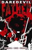 Daredevil: Father TPB (Daredevil; The Devil Inside and Out) Joe Quesada