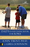 Dad's Everything Book for Sons (0310242932) by Trent, John