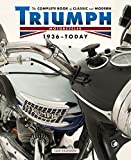 The Complete Book of Classic and Modern Triumph Motorcycles 1936-Today (Complete Book Series)
