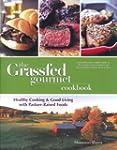 The Grassfed Gourmet Cookbook: Health...