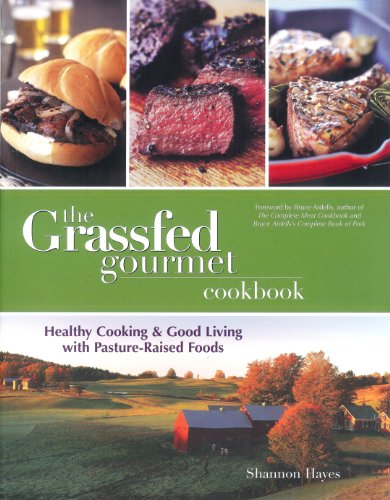 The Grassfed Gourmet Cookbook: Healthy Cooking & Good Living with Pasture Raised Foods image