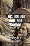 The Teuton and the Roman