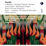 Foulds: 3 Mantras; Lyra Celtica; Apotheosis; Mirage; Dynamic Triptych, April-England; Music Pictures; Song of Ram Dass; Keltic Lament