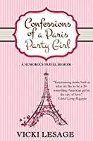 Confessions of a Paris Party Girl: A Humorous Travel Memoir (English Edition)