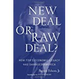 New Deal or Raw Deal?: How FDR's Economic Legacy Has Damaged America ~ Burton W. Folsom