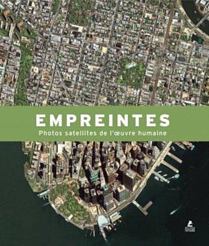 Empreintes : Photos satellites de l'oeuvre humaine