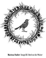 Songs III:Bird on the Water