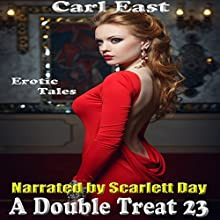 A Double Treat 23 (       UNABRIDGED) by Carl East Narrated by Scarlett Day