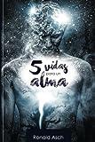img - for 5 vidas para un alma (Spanish Edition) book / textbook / text book