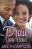 Draw You Near: Inspirational Multiethnic Christian Romance (Savannah Sweethearts Book 3)