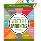 The Week-by-Week Vegetable Gardener's Handbook: Make the Most of Your Growing Season by Jennifer Kujawski and Ron Kujawski