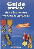 echange, troc Battini - Zaniewicki - Guide pratique des décorations françaises actuelles - Nouvelle édition 2010