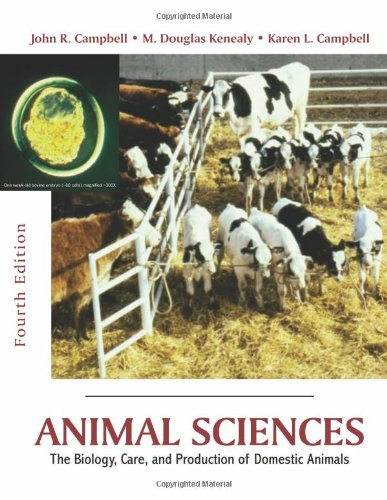 Animal Sciences: The Biology, Care, and Production of...