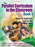 img - for The Parallel Curriculum in the Classroom, Book 1: Essays for Application Across the Content Areas, K-12 book / textbook / text book