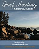 Grief Healing Coloring Journal (Coloring Journals for Healthy Living)