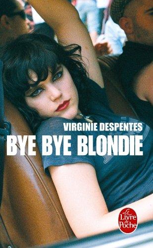 Bye Bye Blondie (Ldp Litterature) (French Edition)